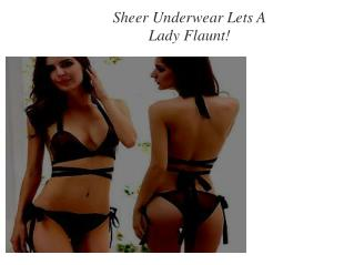 Sheer Underwear Lets A Lady Flaunt!