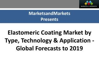 Elastomeric Coating Market worth $10.7 Billion by 2019