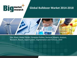 Global Bulldozer Market 2014-2018