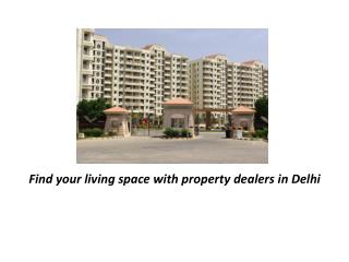 Find your living space with property dealers in Delhi