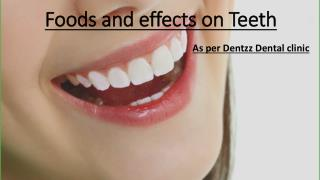 Foods and effects on teeth by Dentzz