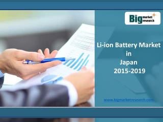 Japan Li-ion Battery Market Analysis, Growth, 2015-2019