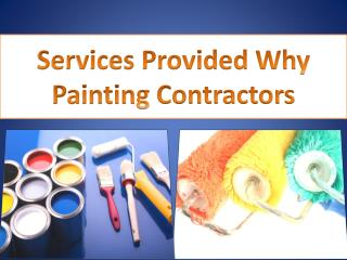 Services Provided Why Painting Contractors