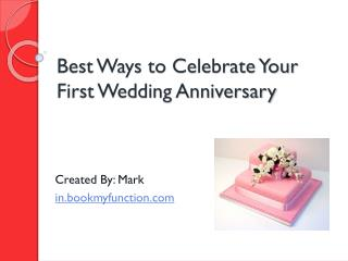 Best Ways to Celebrate Your First Wedding Anniversary