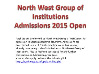 North West Group of Institutions  Admissions 2015 Open