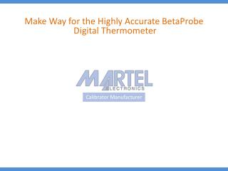 Make Way for the Highly Accurate BetaProbe Digital Thermomet