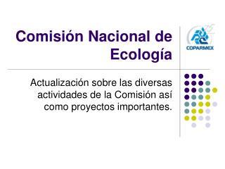 Comisi n Nacional de Ecolog a