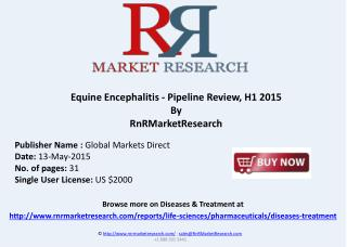 Equine Encephalitis Therapeutic Pipeline Review, H1 2015