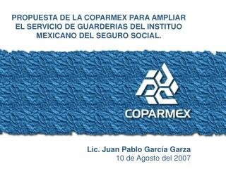 PROPUESTA DE LA COPARMEX PARA AMPLIAR EL SERVICIO DE GUARDERIAS DEL INSTITUO MEXICANO DEL SEGURO SOCIAL.