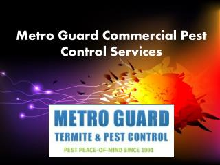 Metro Guard�Commercial Pest Control�Services