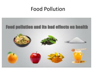 Food pollution and its bad effect on health