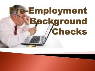 Pre-Employment Background Checks