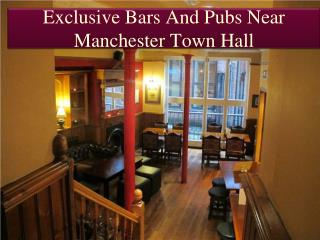 TOP 5 PUBS AND BARS NEAR MANCHESTER TOWN HALL
