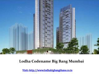 Lodha New Launch � Lodha Codename Big Bang Mumbai
