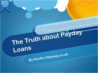 The Truth about Payday Loans