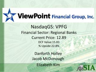NasdaqGS: VPFG Financial Sector: Regional Banks Current Price: 12.89 DCF Value:15.83  Upside:22.8
