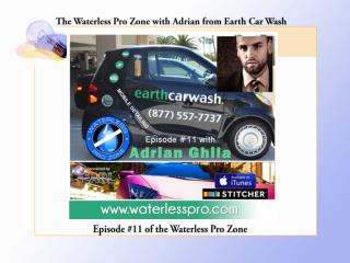 WPZ11: The Waterless Pro Zone with Adrian from Earth Car Was