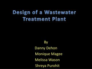 Design of a Wastewater Treatment Plant