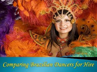 Comparing Brazilian Dancers for Hire