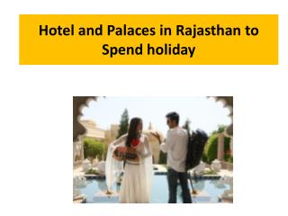 Hotel and Palaces in Rajasthan to Spend holiday