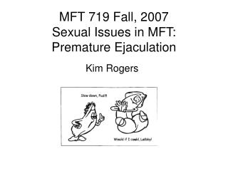 MFT 719 Fall, 2007 Sexual Issues in MFT: Premature Ejaculation