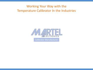 Working Your Way with the Temperature Calibrator in the Indu