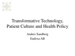 Transformative Technology, Patient Culture and Health Policy