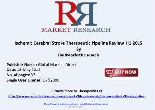 Ischemic Cerebral Stroke - Pipeline Review, H1 2015