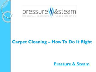 Carpet Cleaning � How To Do It Right