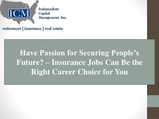 Have Passion for Securing People�s Future? � Insurance Jobs
