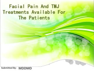 Facial Pain And TMJ Treatments Available For The Patients