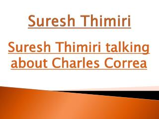 Suresh Thimiri talking about Charles Correa