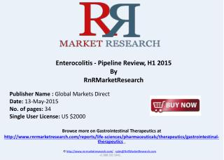 Enterocolitis Therapeutic Pipeline Review, H1 2015