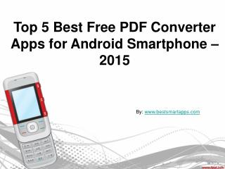 Top 5 Best Free PDF Converter Apps for Android Smartphone –