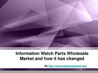The Development and Changes of Watch Parts Wholesale Industr