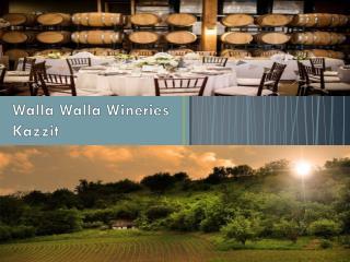 Walla Walla Wineries of Kazzit