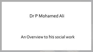 Social work done by Dr P Mohamed Ali