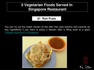 5 vegetarian foods served in Singapore restaurant