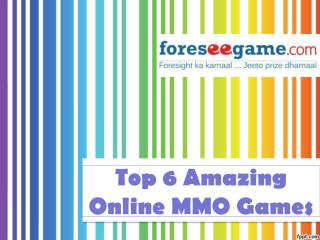 Top 6 Amazing MMO Games