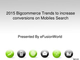 Bigcommerce Trends to increase conversions on Mobiles Search