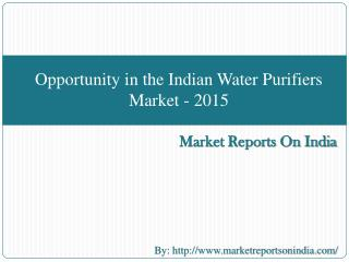 Opportunity in the Indian Water Purifiers Market � 2015