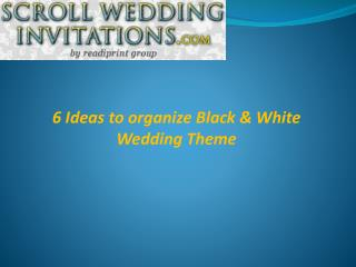 Black & White Theme Wedding Idea