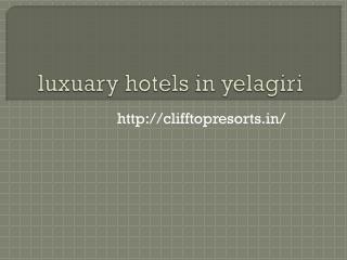 luxuary hotels in yelagiri,