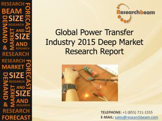 Global Power Transfer Industry Trend, Growth, Demand, 2015