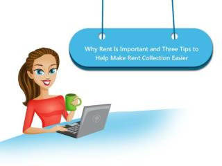 Why Rent Is Important and Three Tips to Help Make Rent Colle