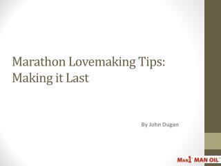 Marathon Lovemaking Tips: Making it Last