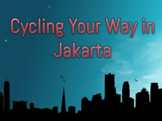 Cycling Your Way in Jakarta