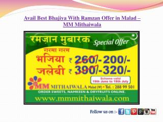 Avail Best Bhajiya With Ramzan Offer in Malad - MM Mithaiwal