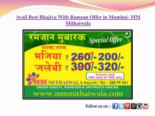 Avail Best Bhajiya With Ramzan Offer in Mumbai- MM Mithaiwal