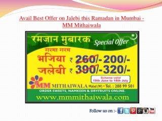 Offer on Jalebi this Ramadan in Mumbai - MM Mithaiwala